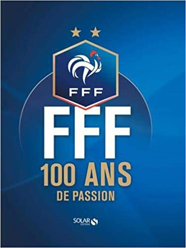 FFF 100 ans de passion