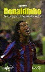 Ronaldinho : Le champion à l'éternel sourire