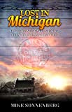 Lost In Michigan: History and Travel Stories from an Endless Road Trip