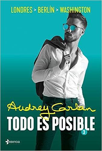 Todo es posible 3 pdf (Londres, Berlin, Washington DC) - Audrey Carlan