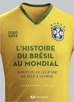 L'histoire du Brésil au mondial : 20 matchs de légende de Pelé a Neymar