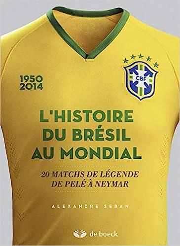 L'histoire du Brésil au mondial: 20 matchs de légende de Pelé a Neymar