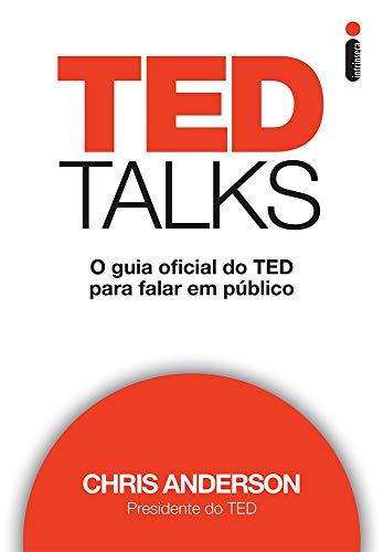 Ted Talks. O Guia Oficial do Ted Para Falar em Público