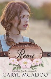 Remi (Prairie Roses Collection One Book 2) by [McAdoo, Caryl]