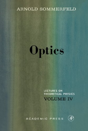 Optics, Volume IV: Lectures on Theoretical Physics