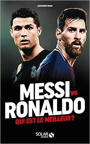 Messi vs Ronaldo : Qui est le meilleur?