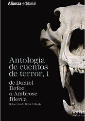Antología De Cuentos De Terror 1. De Daniel Defoe A Ambrose Bierce