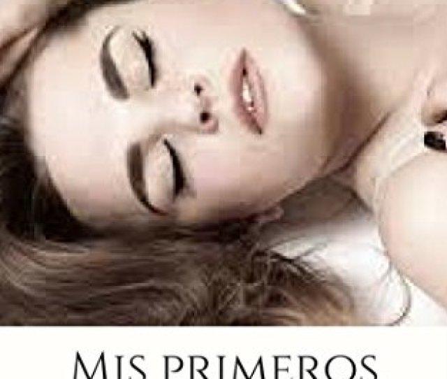 Relatos Eroticos Para Mujeres Mis Primeros Juguetes Spanish Edition By Savage