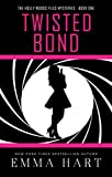 Twisted Bond (The Holly Woods Files Mysteries Book One)