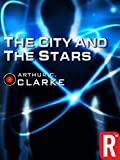 The City and the Stars (Arthur C. Clarke Collection)