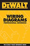 DEWALT Wiring Diagrams Professional Reference (DEWALT Series)