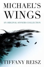 Michael's Wings by Tiffany Reisz