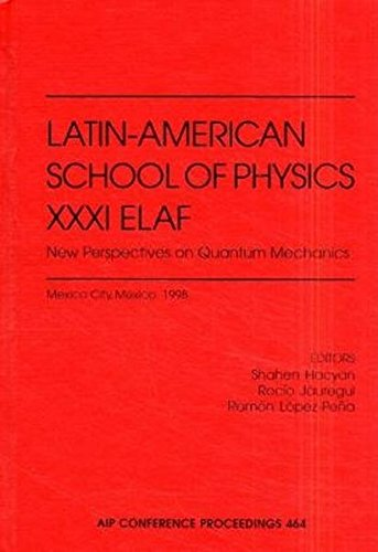 Latin-American School of Physics XXXI Elaf: New Perspectives on Quantum Mechanics