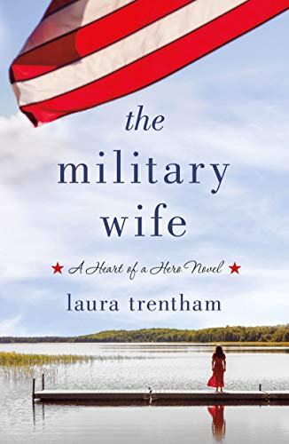 The Military Wife: Heart of a Hero by [Trentham, Laura]