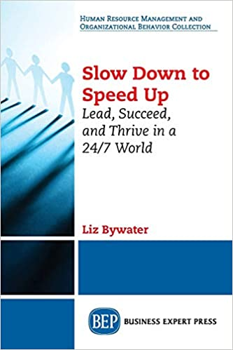 Slow Down to Speed Up: Lead, Succeed, and Thrive in a 24/7 World Paperback – November 13, 2017 Image