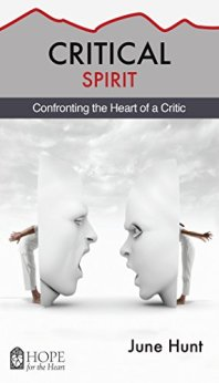 Critical Spirit: Confronting the Heart of a Critic (Hope for the Heart) by [Hunt, June]