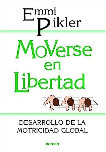Descargar PDF Gratis Moverse en libertad: Desarrollo de la psicomotricidad  global (Educación Hoy)
