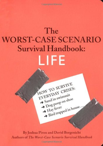 The Worst-Case Scenario Survival Handbook: LIFE
