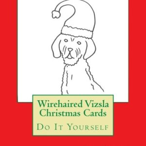 Wirehaired Vizsla Christmas Cards: Do It Yourself 2