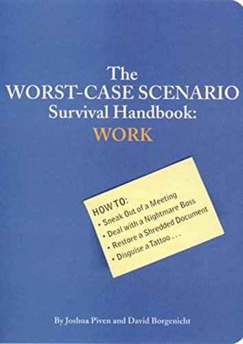 The Worst-Case Scenario Survival Handbook: Work