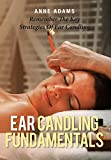 Ear Candling Fundamentals: Remember The Key Strategies Of Ear Candling