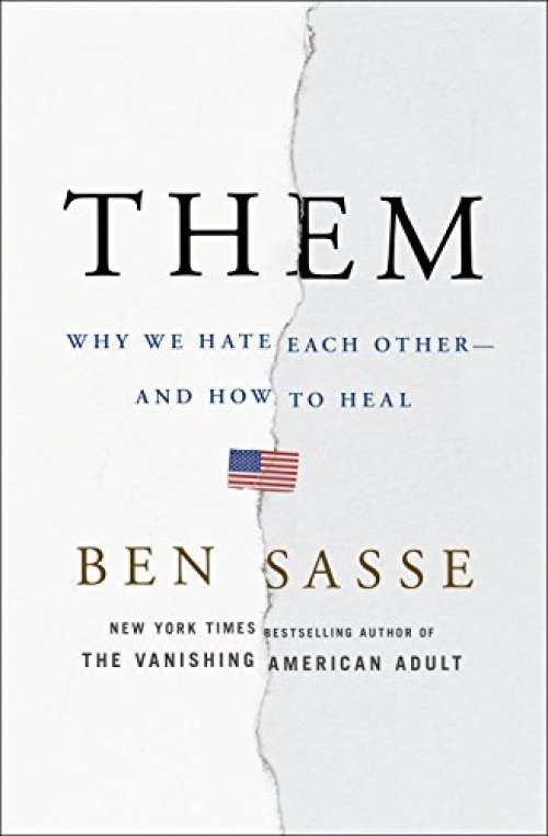Them: Why We Hate Each Other--and How to Heal by [Sasse, Ben]