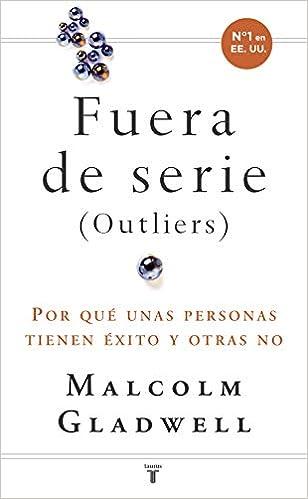 Leer Fuera de serie: Por qué unas personas tienen éxito y otras no (Historia) Libro PDF Gratis