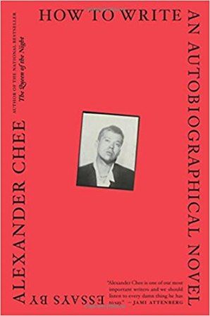 Image result for How to Write an Autobiographical Novel: Essays, by Alexander Chee