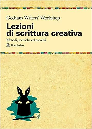 Lezioni di scrittura creativa, Gotham Writers' Workshop, Dino Audino Editore