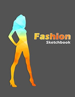 Fashion Sketchbook: Easily create your fashion design with figure templates
