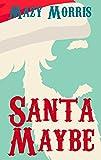 Santa Maybe: A Novella