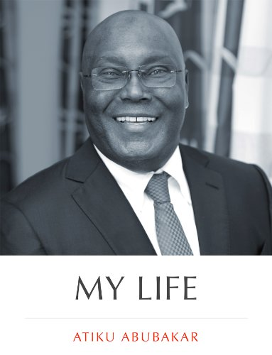 Image result for The story of my life, by Atiku Abubakar