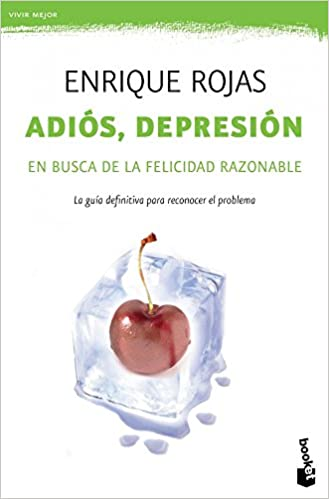 Adiós, depresión: En busca de la felicidad razonable (Prácticos)