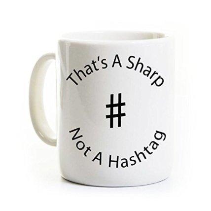 That's a Sharp Not a Hashtag Mug - Music Teacher Mug - 11 Ounce Ceramic Mug