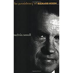 The Presidency of Richard Nixon (American Presidency Series)