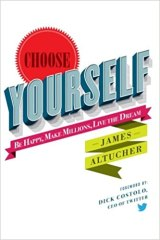 Choose Yourself! - by James Altucher