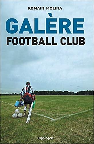 Galère Football Club [CRITIQUE]
