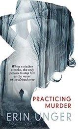 Practicing Murder by [Unger, Erin]
