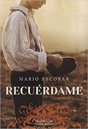 Recuérdame de Mario Escobar