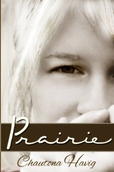 Prairie  (Journey of Dreams: Book One) by [Havig, Chautona]