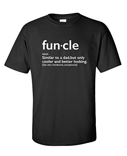 Funcle Uncle Gift Idea Novelty Graphic Humor Sarcastic Cool Very Funny T Shirt XL Black