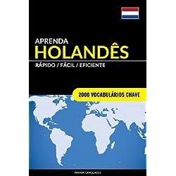 Aprenda Holandes - Rapido / Facil / Eficiente: 2000 Vocabularios Chave