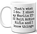 Gun Gifts For Men, Women. Marlin XT-22 Bolt Action Rifle That's What I Do Coffee Mug, Cup. Gun Accessories For Rifle, Carbine, Lover, Fan. Scope, Mag, Magazine, Bag, Sling, Cleaning, Case.