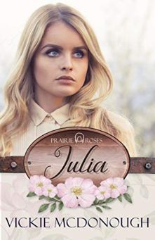 Julia (Prairie Roses Collection One Book 5) by [McDonough, Vickie]