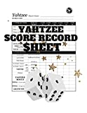 Yahtzee Score Record Sheet: A Large Score Card Pads, Log Book Keeper, Tracker, Of Yahtzee Game Set Dice Thrown; With 100 Pages To  Write In Players ... and Management For Kids And Adults