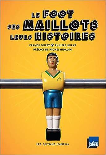 Le foot, ses maillots, leurs histoires