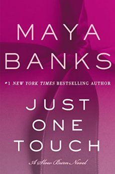 Just One Touch: A Slow Burn Novel (Slow Burn Novels) by [Banks, Maya]