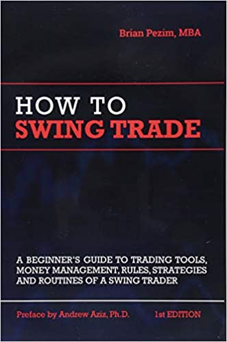 Amazon.com: How To Swing Trade (9781726631754): Pezim, Brian, Aziz ...
