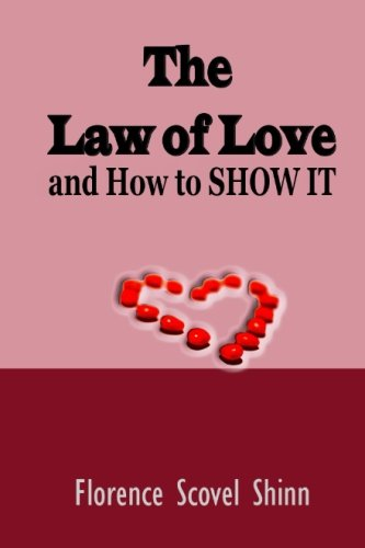 The Law of Love: and How to Show it (Timeless Classic)