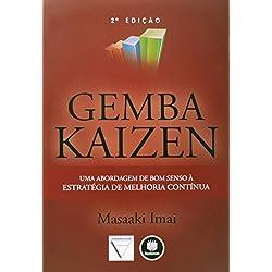 Gemba Kaizen. Uma Abordagem de Bom Senso à Estratégia de Melhoria Contínua